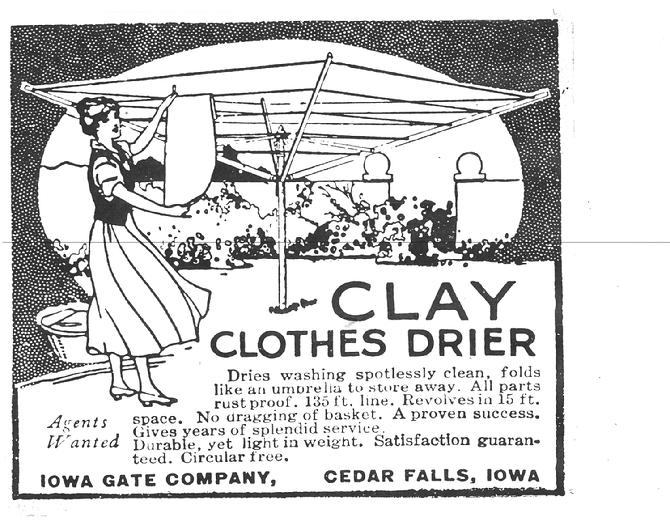 This is a copy of a 1920s advertisement for the Clay Clothes Drier an umbrella clothesline now manufactured by G and G Industries Inc. in Parkersburg IA.